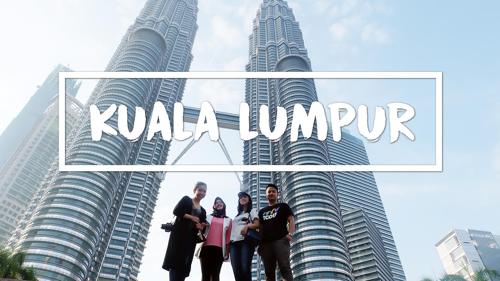 Liburan singkat di Kuala Lumpur
